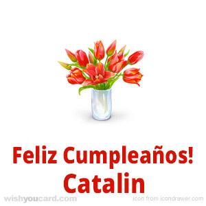 happy birthday Catalin bouquet card