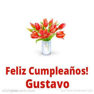 happy birthday Gustavo bouquet card