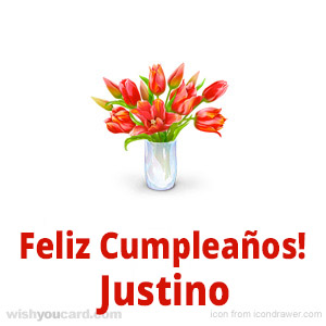 happy birthday Justino bouquet card