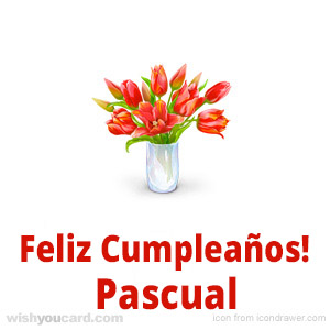 happy birthday Pascual bouquet card