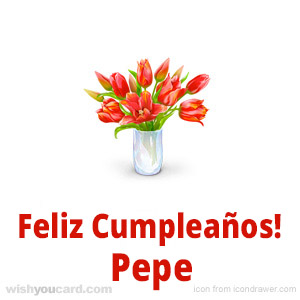 happy birthday Pepe bouquet card