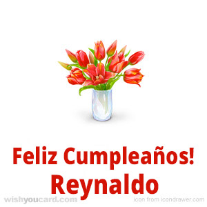 happy birthday Reynaldo bouquet card