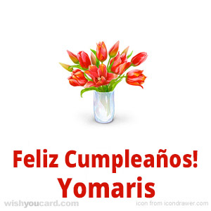 happy birthday Yomaris bouquet card