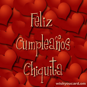 happy birthday Chiquita hearts card