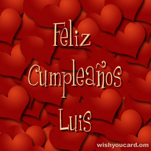 happy birthday Luis hearts card