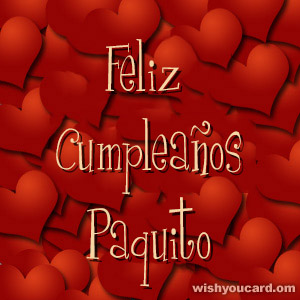 happy birthday Paquito hearts card