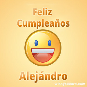 happy birthday Alejándro smile card