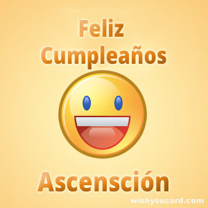 happy birthday Ascensción smile card