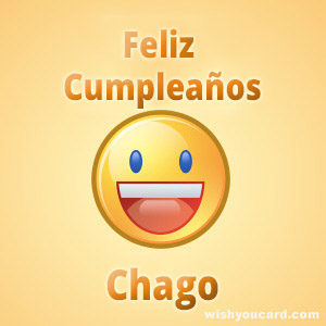 happy birthday Chago smile card