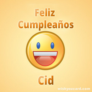 happy birthday Cid smile card
