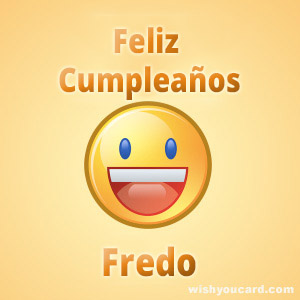 happy birthday Fredo smile card
