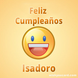 happy birthday Isadoro smile card