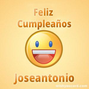 Feliz Cumpleaños Joseantonio Free e-Cards: es.wishyoucard.com/happy-birthday/Joseantonio