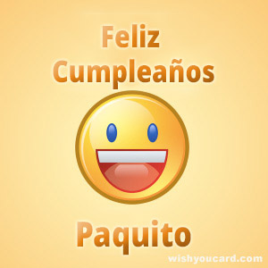 happy birthday Paquito smile card